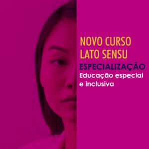 ESPECIALIZAção EDUCAÇÃO ESPECIAL E INCLUSIVA
