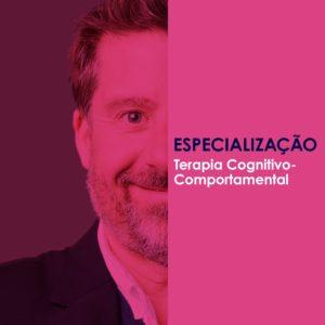 Especializção Terapia cognitivo Comportamental